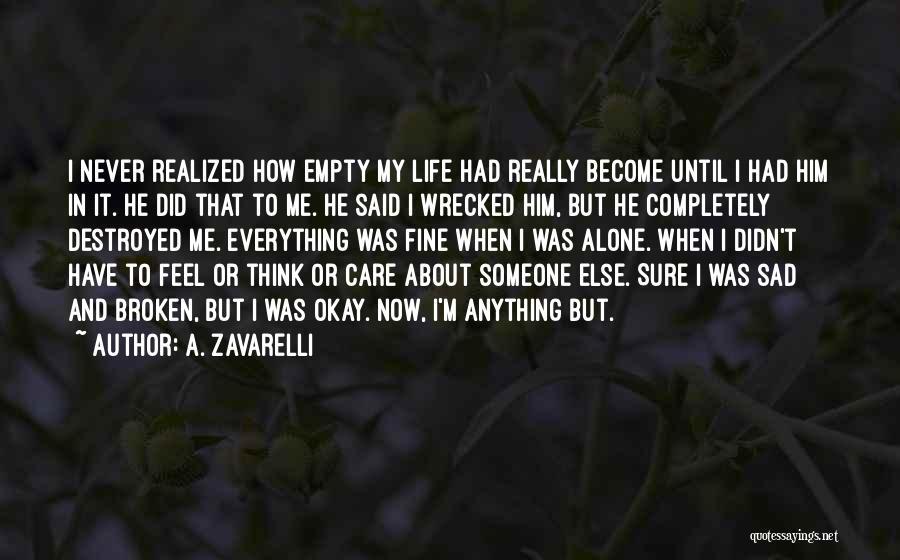 Life Become Sad Quotes By A. Zavarelli