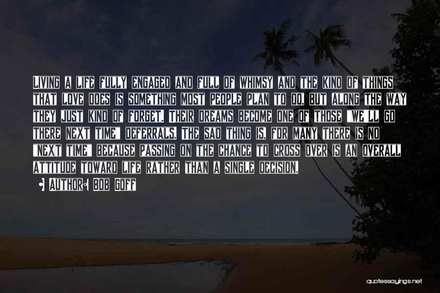 Life Become Sad Quotes By Bob Goff
