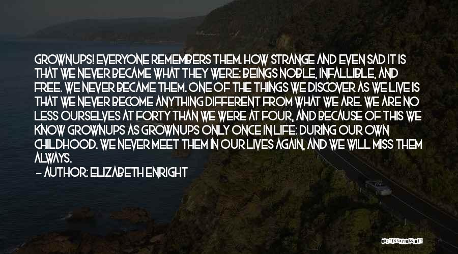Life Become Sad Quotes By Elizabeth Enright