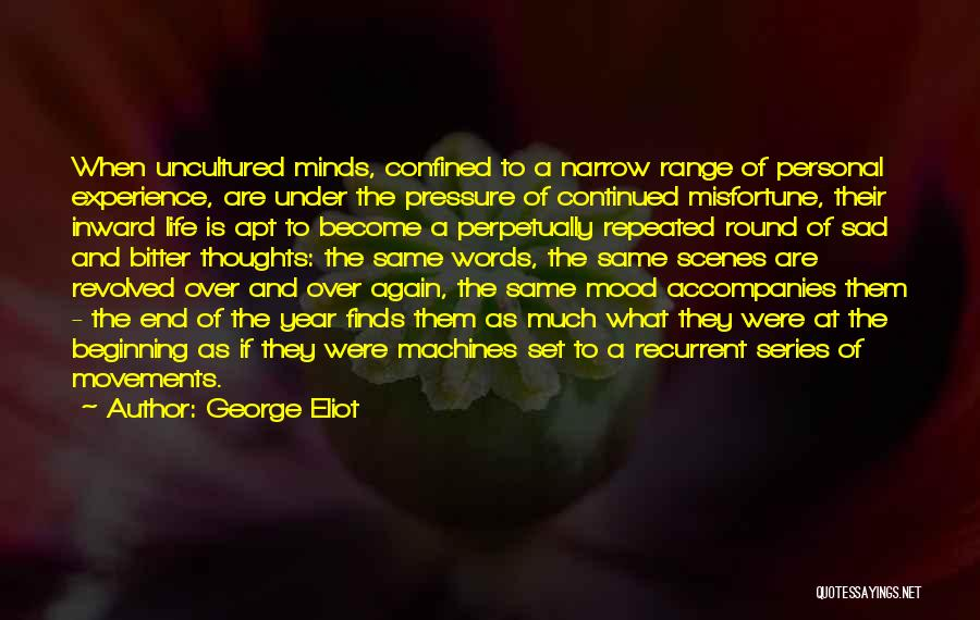 Life Become Sad Quotes By George Eliot