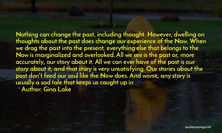 Life Become Sad Quotes By Gina Lake