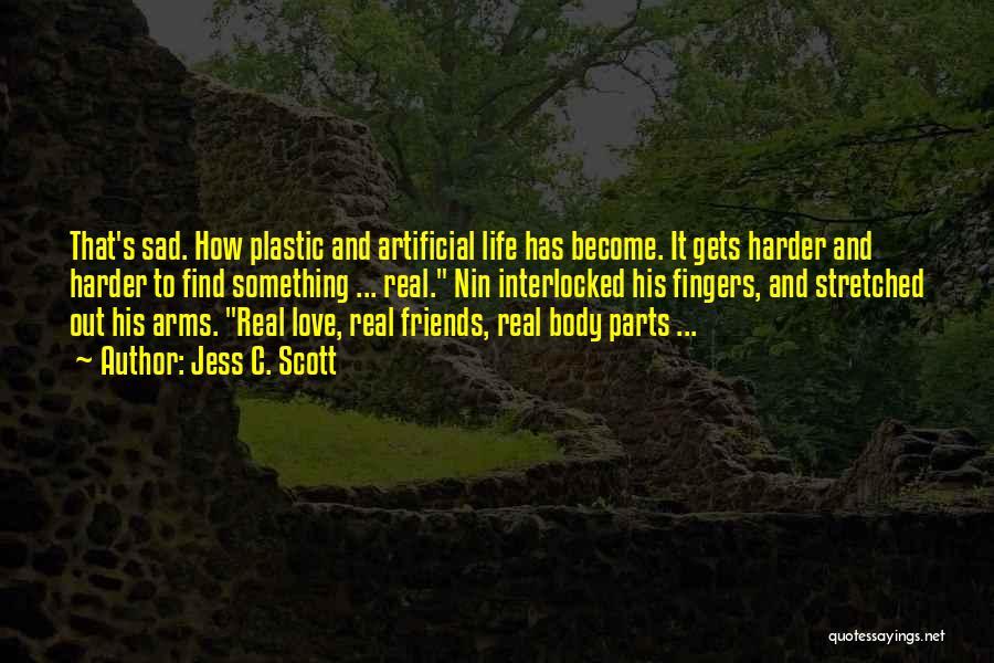 Life Become Sad Quotes By Jess C. Scott