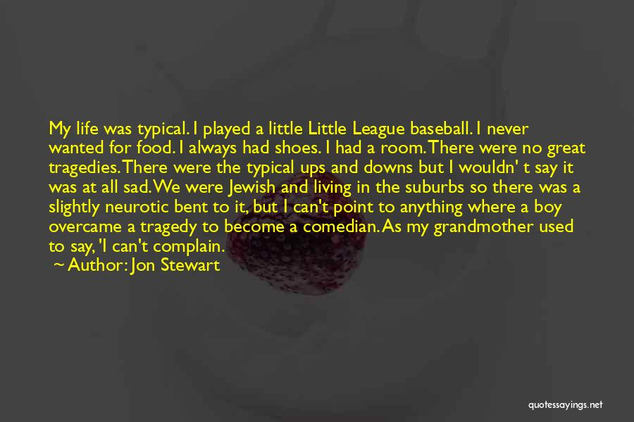 Life Become Sad Quotes By Jon Stewart