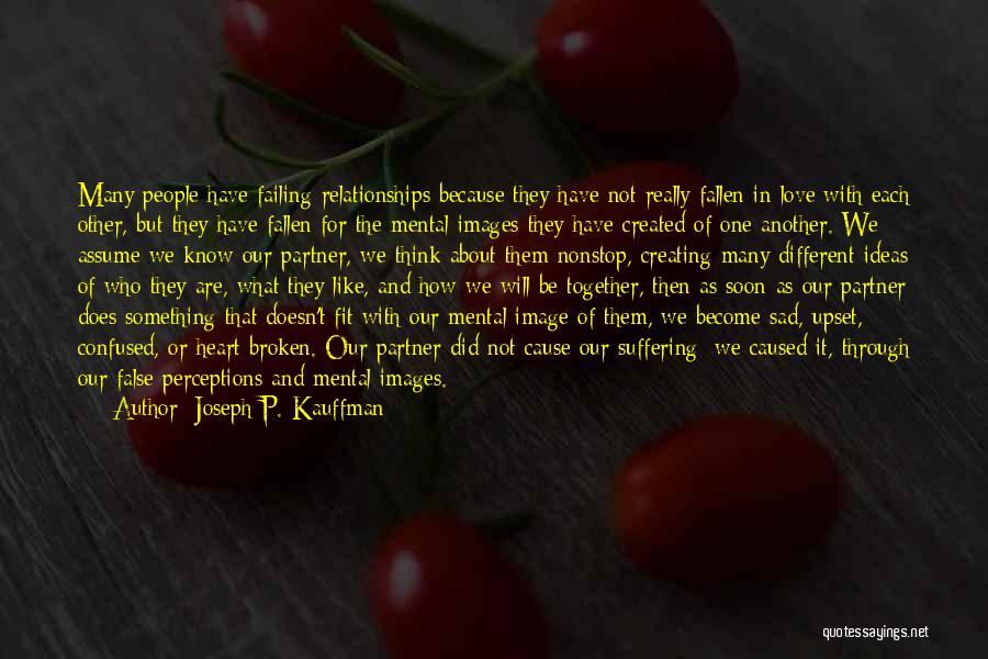 Life Become Sad Quotes By Joseph P. Kauffman
