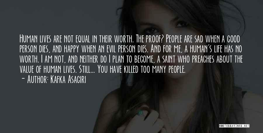 Life Become Sad Quotes By Kafka Asagiri