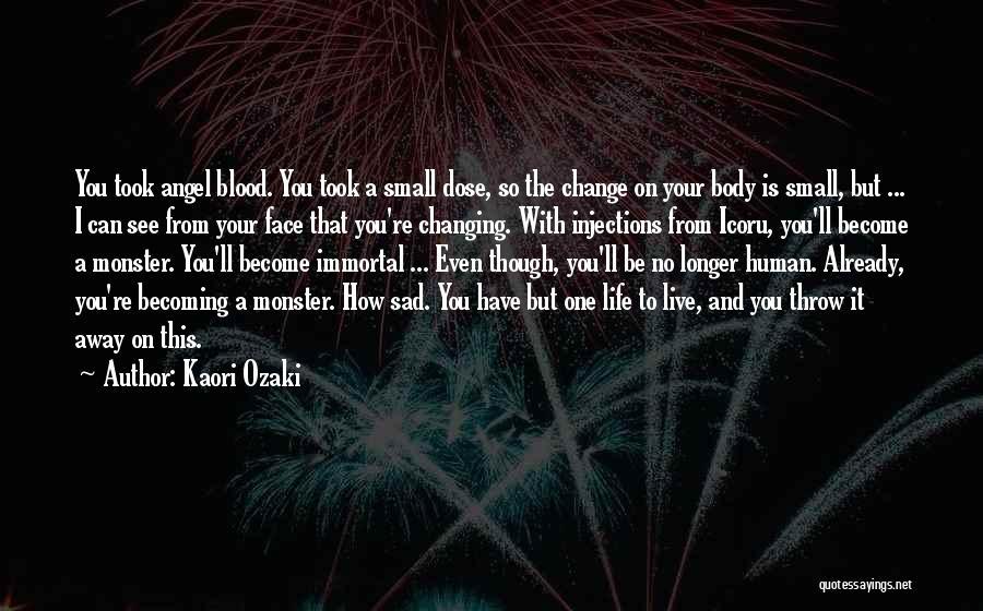 Life Become Sad Quotes By Kaori Ozaki