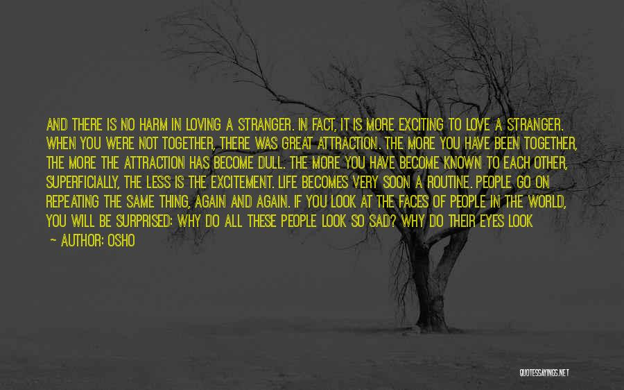 Life Become Sad Quotes By Osho