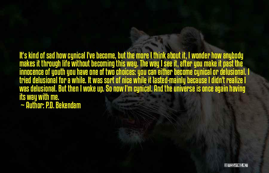 Life Become Sad Quotes By P.D. Bekendam