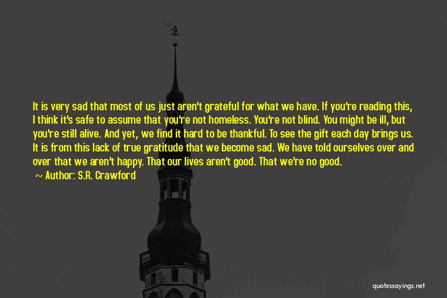 Life Become Sad Quotes By S.R. Crawford