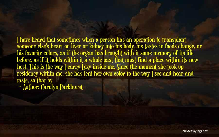 Life Before Her Eyes Quotes By Carolyn Parkhurst