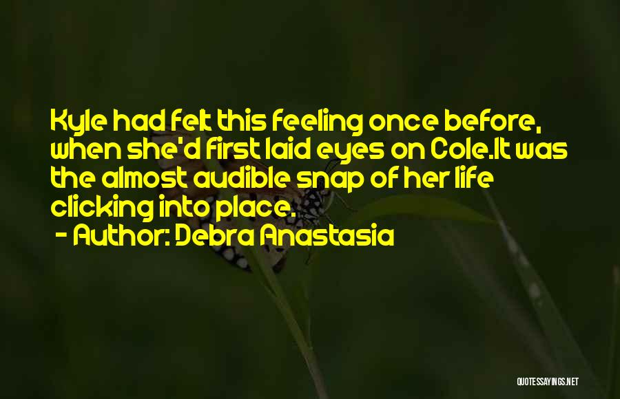 Life Before Her Eyes Quotes By Debra Anastasia