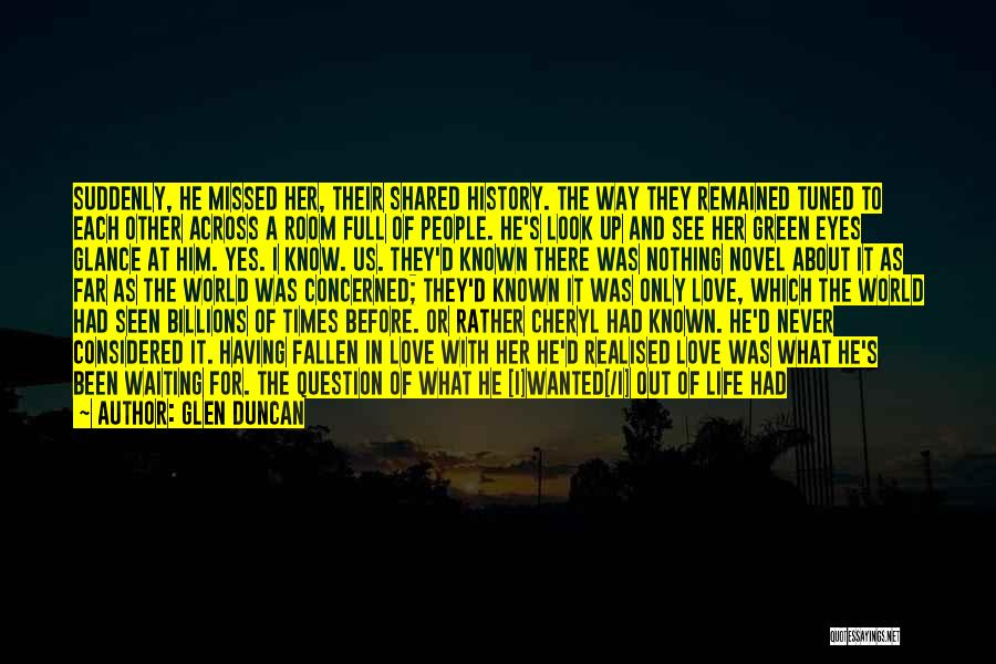 Life Before Her Eyes Quotes By Glen Duncan