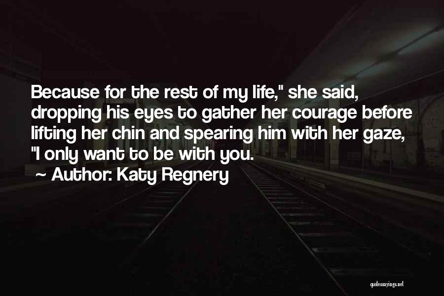 Life Before Her Eyes Quotes By Katy Regnery