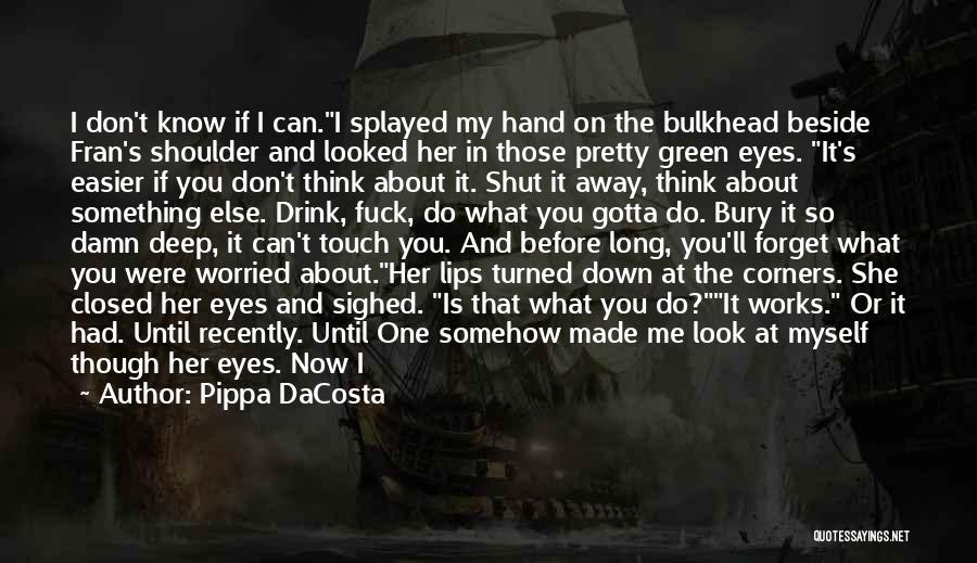 Life Before Her Eyes Quotes By Pippa DaCosta