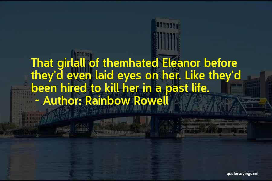 Life Before Her Eyes Quotes By Rainbow Rowell