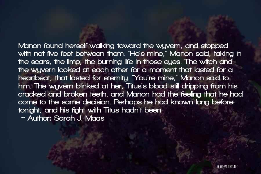 Life Before Her Eyes Quotes By Sarah J. Maas