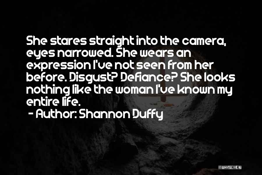 Life Before Her Eyes Quotes By Shannon Duffy
