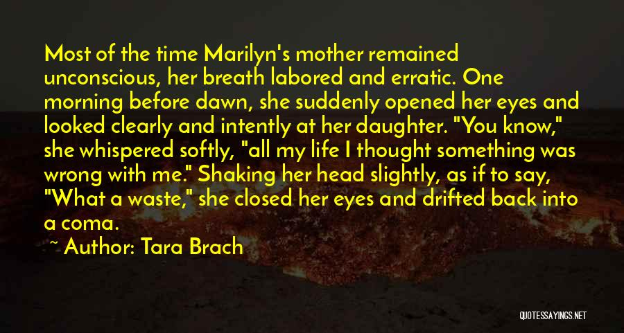 Life Before Her Eyes Quotes By Tara Brach