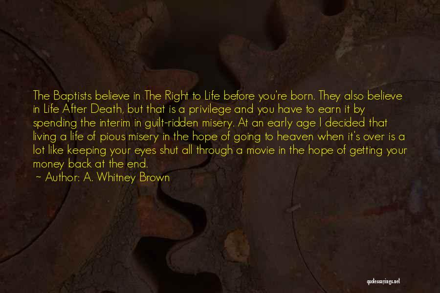 Life Before Your Eyes Quotes By A. Whitney Brown