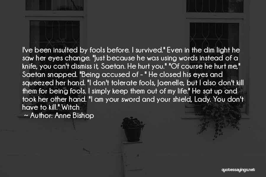 Life Before Your Eyes Quotes By Anne Bishop