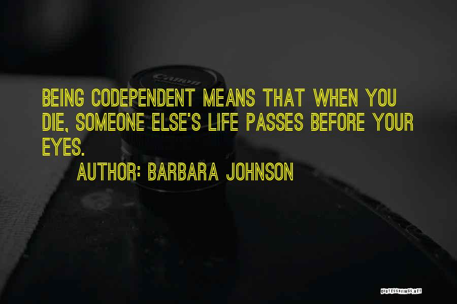 Life Before Your Eyes Quotes By Barbara Johnson