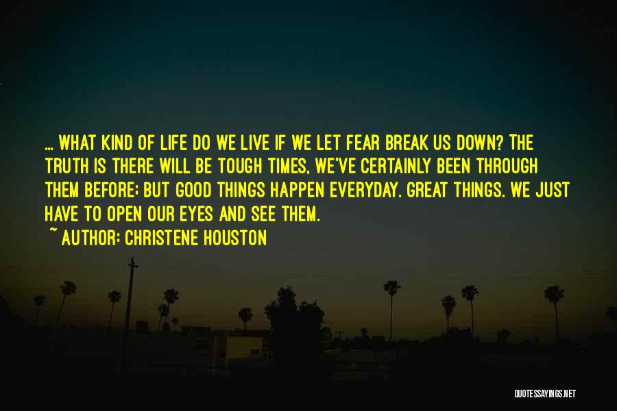 Life Before Your Eyes Quotes By Christene Houston