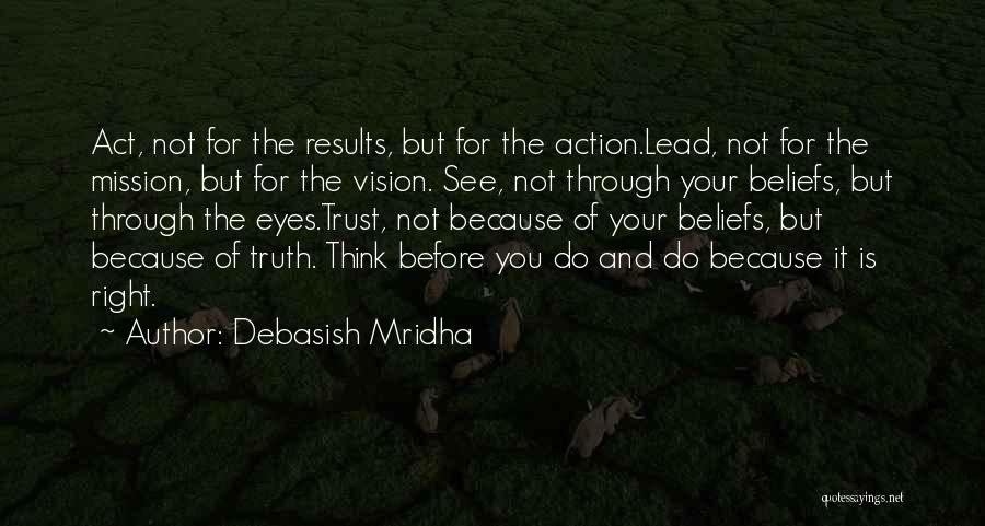 Life Before Your Eyes Quotes By Debasish Mridha