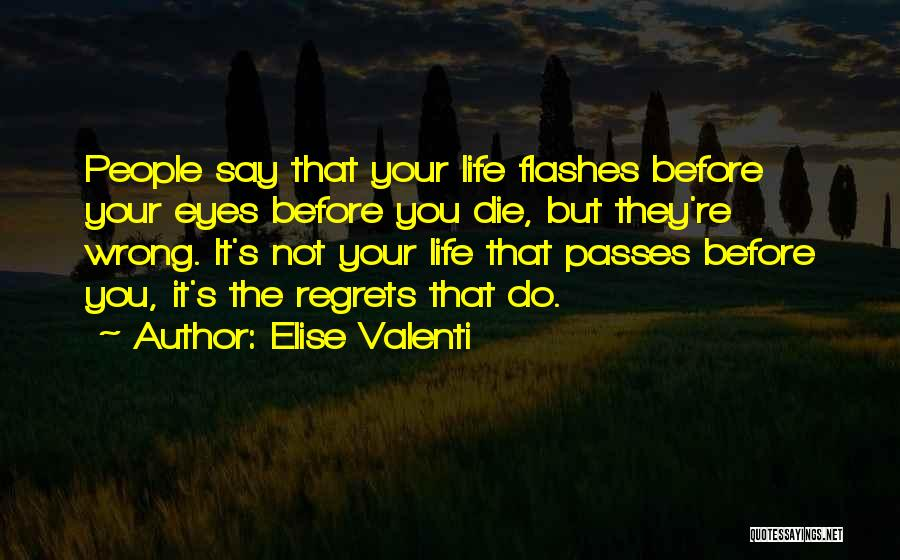 Life Before Your Eyes Quotes By Elise Valenti