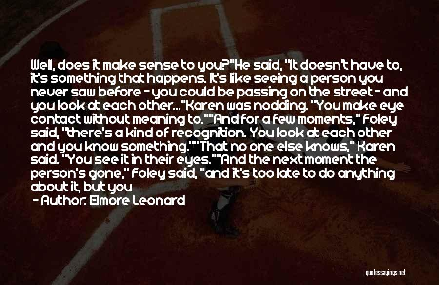Life Before Your Eyes Quotes By Elmore Leonard