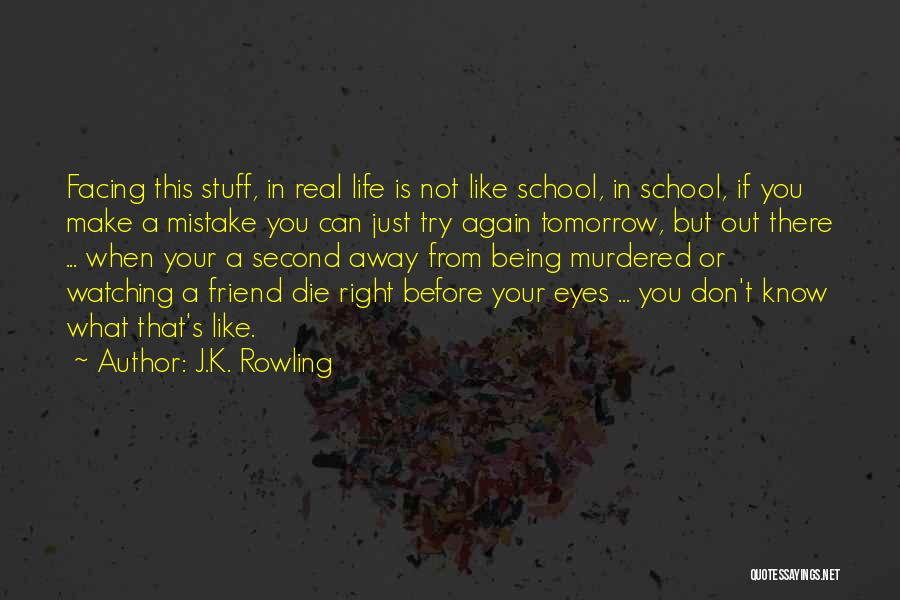Life Before Your Eyes Quotes By J.K. Rowling