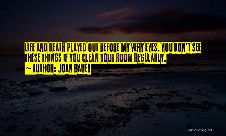 Life Before Your Eyes Quotes By Joan Bauer