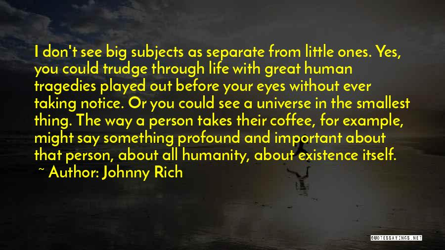 Life Before Your Eyes Quotes By Johnny Rich