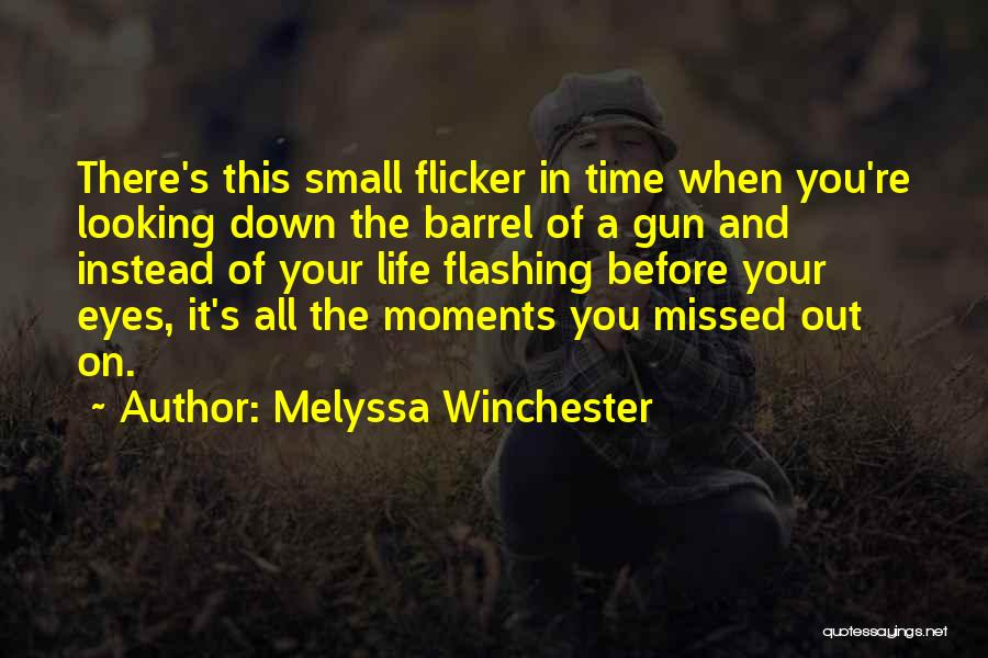 Life Before Your Eyes Quotes By Melyssa Winchester