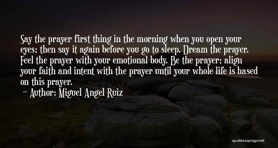 Life Before Your Eyes Quotes By Miguel Angel Ruiz