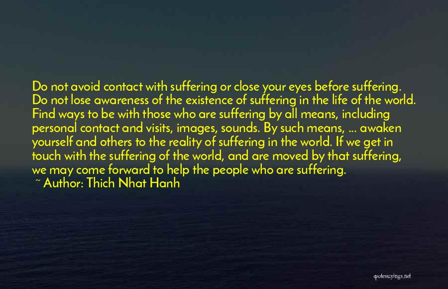 Life Before Your Eyes Quotes By Thich Nhat Hanh