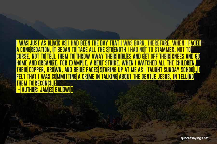 Life Beige Quotes By James Baldwin