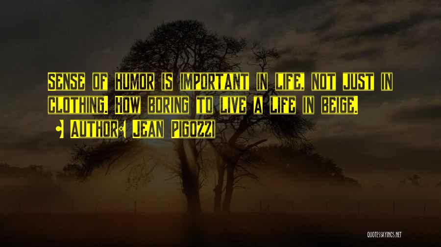 Life Beige Quotes By Jean Pigozzi