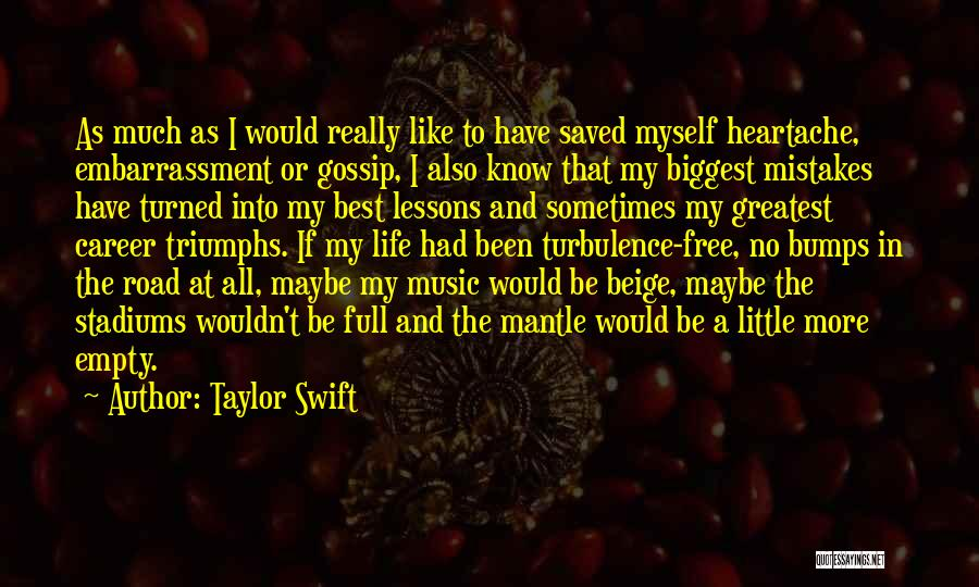 Life Beige Quotes By Taylor Swift