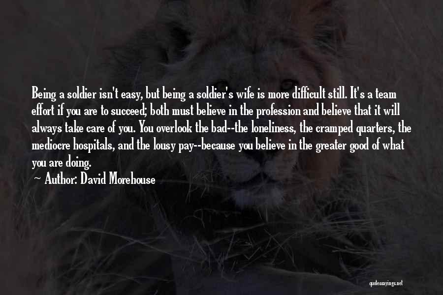 Life Being Good And Bad Quotes By David Morehouse
