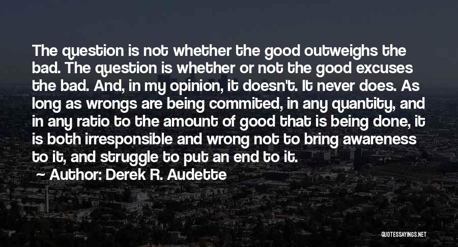 Life Being Good And Bad Quotes By Derek R. Audette