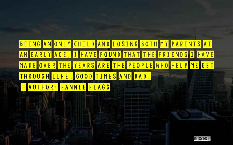 Life Being Good And Bad Quotes By Fannie Flagg