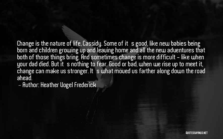 Life Being Good And Bad Quotes By Heather Vogel Frederick