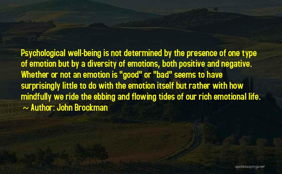 Life Being Good And Bad Quotes By John Brockman