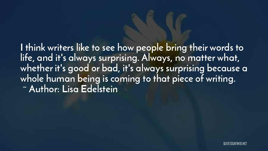 Life Being Good And Bad Quotes By Lisa Edelstein
