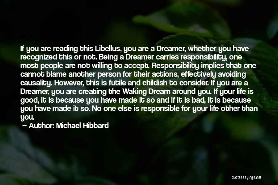 Life Being Good And Bad Quotes By Michael Hibbard