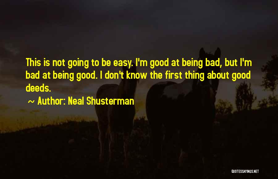 Life Being Good And Bad Quotes By Neal Shusterman