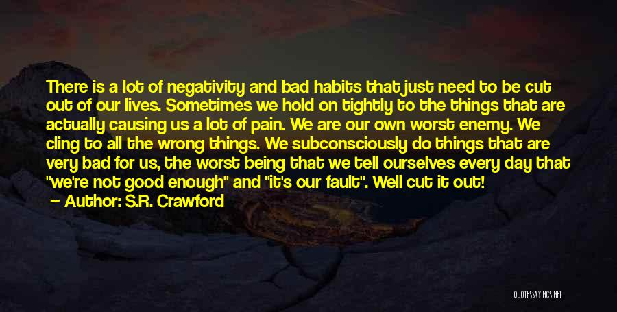 Life Being Good And Bad Quotes By S.R. Crawford