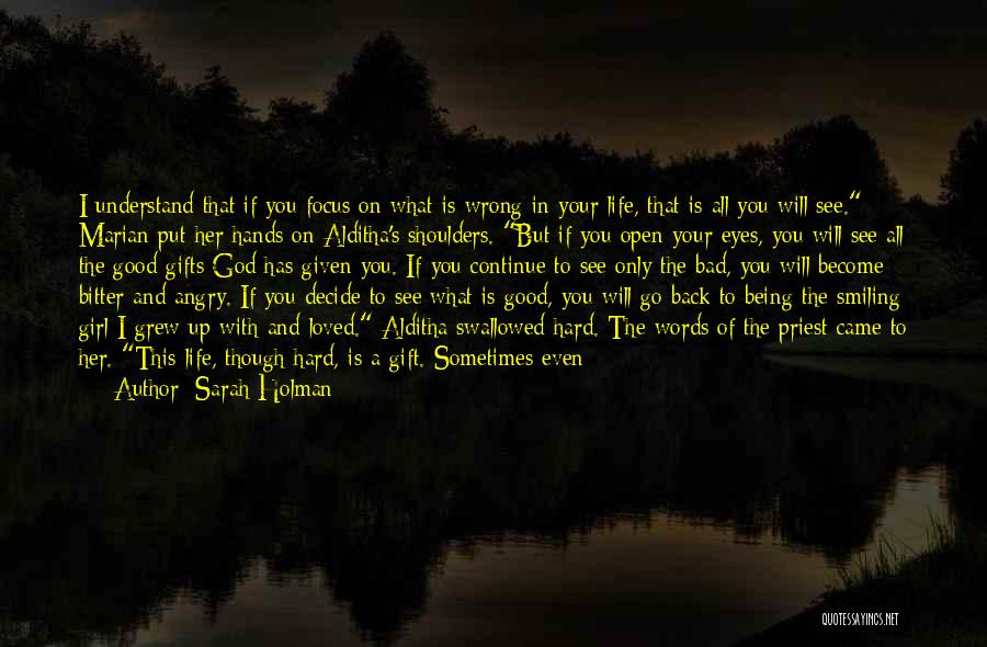 Life Being Good And Bad Quotes By Sarah Holman