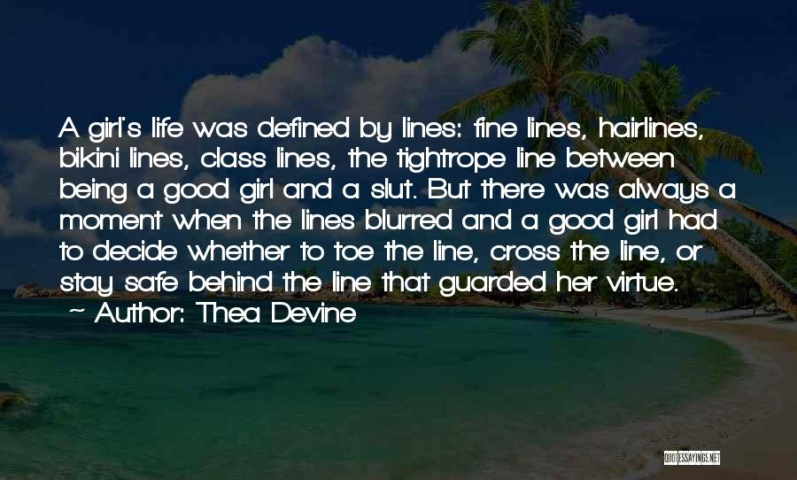 Life Being Good And Bad Quotes By Thea Devine
