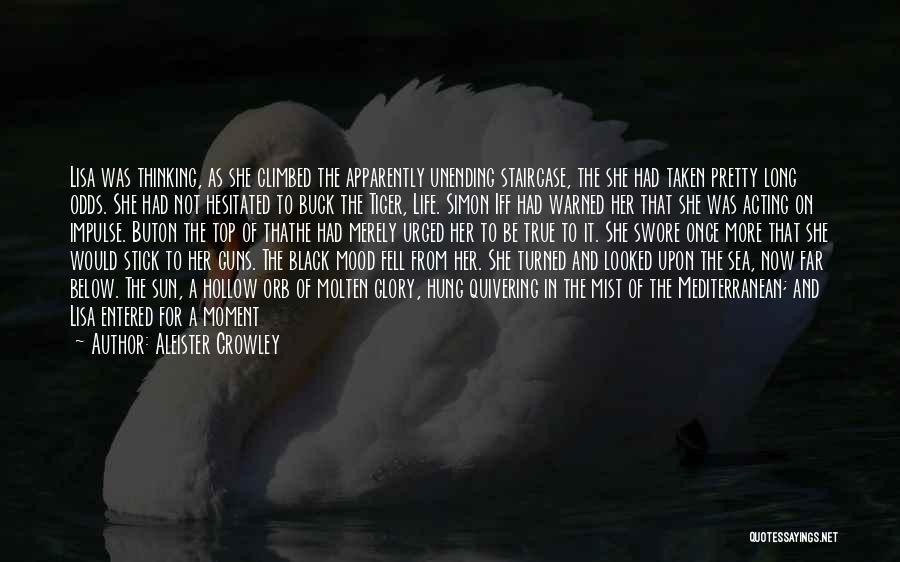 Life Being Taken Too Soon Quotes By Aleister Crowley